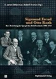 Sigmund Freud und Otto Rank: Ihre Beziehung im Spiegel des Briefwechsels 1906-1925 (Bibliothek der Psychoanalyse)