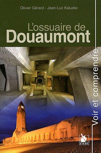 L'ossuaire de Douaumont par Jean-Luc Kaluzko, Olivier Gérard