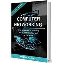 Computer Networking:  Beginner's guide for Mastering Computer Networking and the OSI Model (Computer Networking Series Book 1) (English Edition)