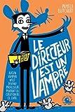 """Afficher """"Le directeur est un vampire"""""""