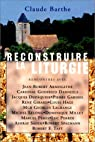 Reconstruire la liturgie par Barthe