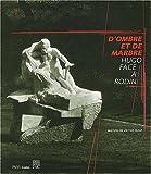 D'ombre et de marbre - Hugo face à Rodin