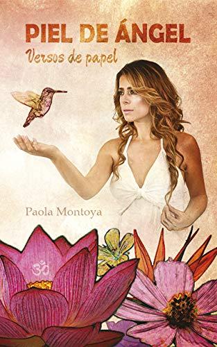 Piel de Ángel Versos de Papel por Paola Montoya