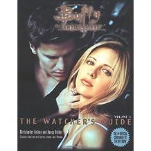 Buffy: v. 1: The Watcher's Guide (Buffy the Vampire Slayer S.)