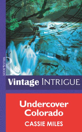 Undercover Colorado (Mills & Boon Intrigue) (Rocky Mountain Safe House, Book 1) (English Edition)