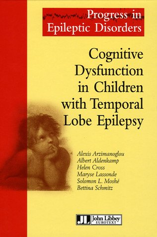 Cognitive Dysfunction in Children with Temporal Lobe Epilepsy : Edition en langue anglaise