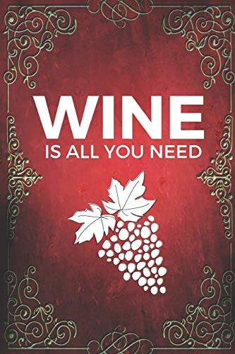Wine Is All You...