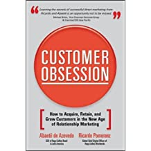 Customer Obsession: How to Acquire, Retain, and Grow Customers in the New Age of Relationship Marketing (Business Books)