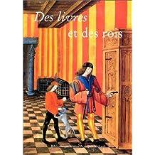 Des Livres et des Rois - La Bibliothèque Royale de Blois