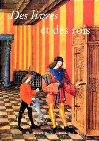 Des Livres et des Rois - La Bibliothèque Royale de Blois par Baurmeister