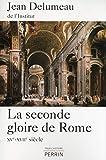 La seconde gloire de Rome - Perrin - 11/04/2013