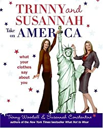 Trinny and Susannah Take on America: What Your Clothes Say About You