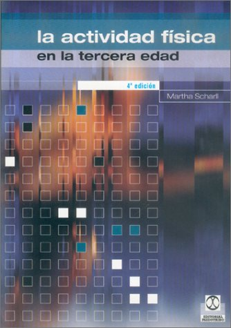 Descargar Libro Actividad fisica en la tercera edad (Deporte (paidotribo)) de Martha Scharll