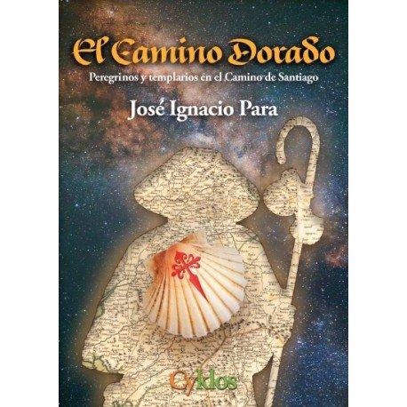 El camino dorado: Peregrinos y templarios en el camino de Santiago