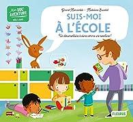 Suis-moi à l'école par Gérard Moncomble