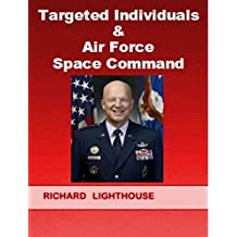 Targeted Individuals & Air Force Space Command (English Edition)