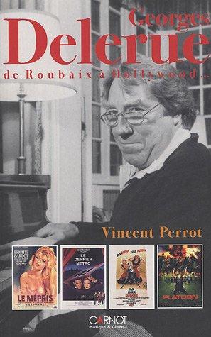 Georges Delerue : De Roubaix à Hollywood par Vincent Perrot