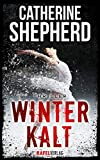 : Winterkalt: Thriller