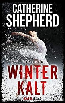 Winterkalt: Thriller von [Shepherd, Catherine]
