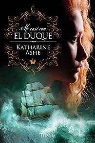 Me casé con el duque par Katharine Ashe