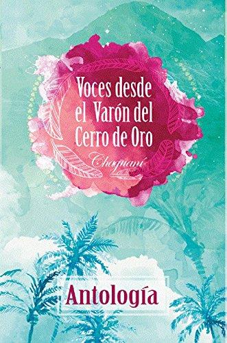 Voces desde el Varon del Cerro de Oro: Antología (Spanish Edition)