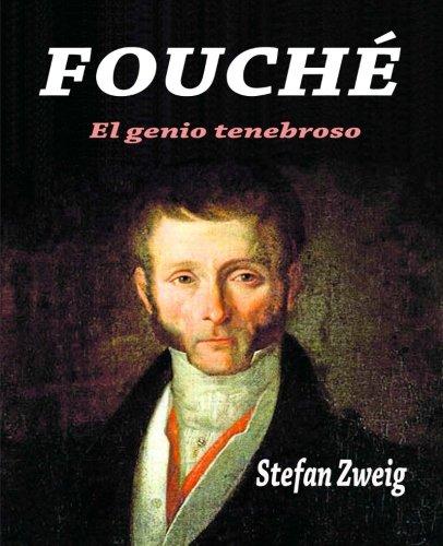 Fouché: El genio tenebroso por Stefan Zweig