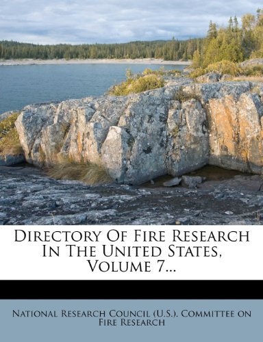 Directory Of Fire Research In The United States, Volume 7...