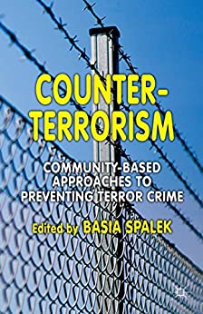 Counter-Terrorism: Community-Based Approaches to Preventing Terror Crime by [Spalek, B.]