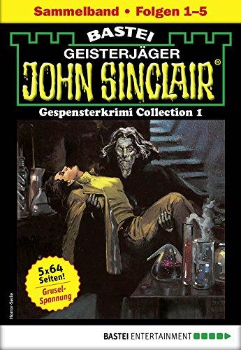 John Sinclair Gespensterkrimi Collection 1 - Horror-Serie: Folgen 1-5 in einem Sammelband