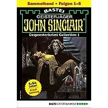 John Sinclair Gespensterkrimi Collection 1 - Horror-Serie: Folgen 1-5 in einem Sammelband (John Sinclair Classics Collection)