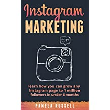 Instagram Marketing: Learn how you can grow any Instagram page to 1 million followers in under 6 months. (Build Your Brand, Social Media, Social Media Marketing) (English Edition)