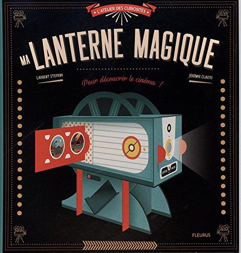Ma lanterne magique : Pour découvrir le cinéma !