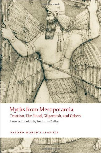Myths from Mesopotamia: Creation. The Flood. Gilgamesh. and Others (Oxford World's Classics) by Dalley. Stephanie ( 2008 ) Paperback