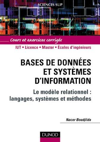 Bases de données et systèmes d'information : Cours et exercices corrigés par Nacer Boudjlida