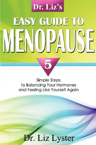 dr-liz-39-s-easy-guide-to-menopause-5-simple-steps-to-balancing-your-hormones-and-feeling-like-yourself-again-by-lyster-elizabeth-2009-paperback