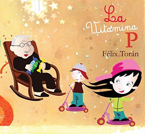 La vitamina P: Un divertido libro de crecimiento personal para niños par Felix Toran