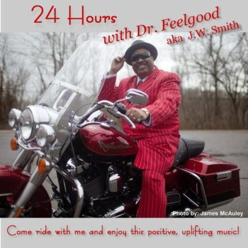 24 Hours With Dr. Feelgood (B Smith W)