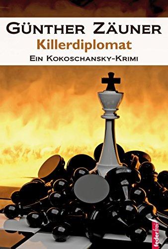 Killerdiplomat: Österreich Krimi (Kokoschansky ermittelt 3)