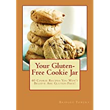 Your Gluten Free Cookie Jar: 40 Cookie Recipes You Won't Believe Are Gluten Free! (Baking with Bridget Book 1) (English Edition)