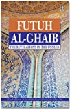 Futuh Al-Ghaib: The Revelation in the Unseen