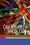 Creaturely Theology: On God, Humans and Other Animals
