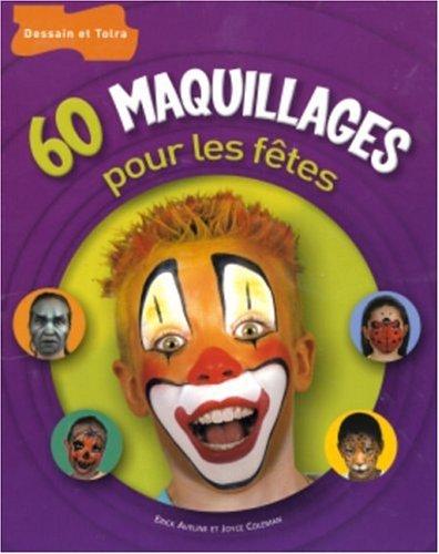 60 maquillages pour les fêtes par Erick Aveline, Joyce Coleman