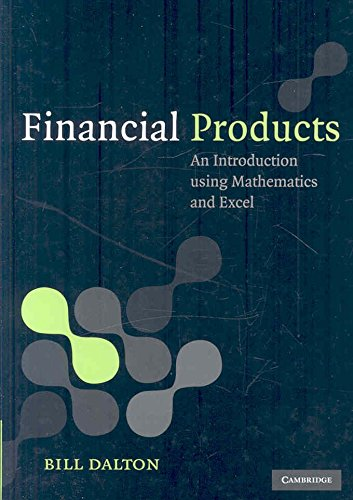 [(Financial Products : An Introduction Using Mathematics and Excel)] [By (author) Bill Dalton] published on (November, 2008)