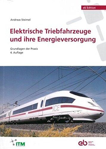 Elektrische Triebfahrzeuge und ihre Energieversorgung: Grundlagen der Praxis
