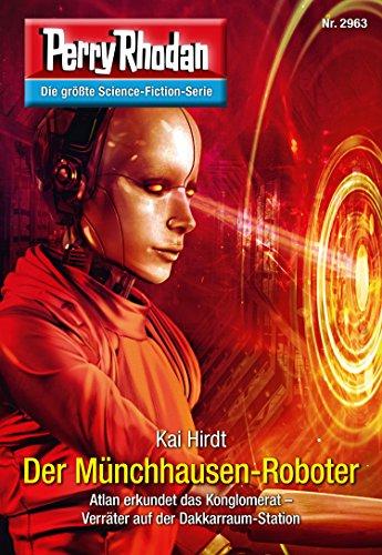 Perry Rhodan 2963: Der Münchhausen-Roboter (Heftroman): Perry Rhodan-Zyklus Genesis: Perry Rhodan-Zyklus Genesis (Perry Rhodan-Erstauflage)