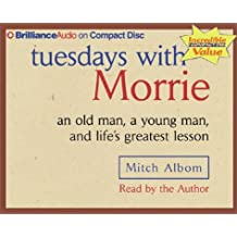 Tuesdays with Morrie: an old man, a young man, and life's greatest lesson by Mitch Albom (2002-10-08)