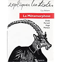 La métamorphose : Ovide, Perrault, Hugo, Michaux