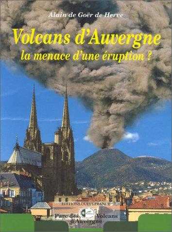 Volcans d'Auvergne : La Menace d'une éruption ?