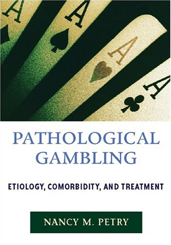 Pathological Gambling: Etiology, Comorbidity and Treatment