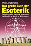 Das große Buch der Esoterik - Walter-Jörg Langbein
